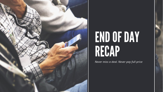 End Of Day Recap!! AMAZING DEALS TODAY!